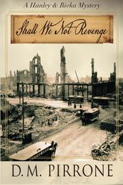 SHALL WE NOT REVENGE by D. M. Pirrone