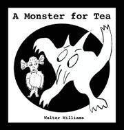 A MONSTER FOR TEA by Walter Williams