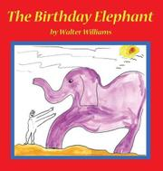 THE BIRTHDAY ELEPHANT by Walter Williams