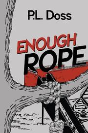 ENOUGH ROPE by P. L. Doss