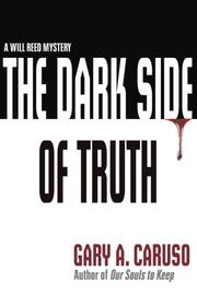 THE DARK SIDE OF TRUTH by Gary A Caruso