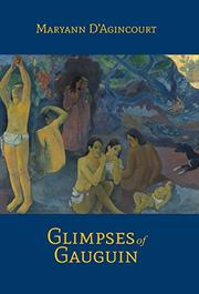 GLIMPSES OF GAUGUIN by Maryann D'Agincourt
