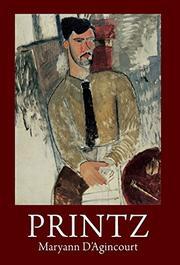 PRINTZ by Maryann D'Agincourt