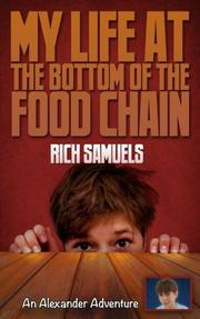 My Life at the Bottom of the Food Chain by Rich Samuels