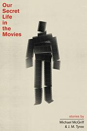 OUR SECRET LIFE IN THE MOVIES by Michael McGriff