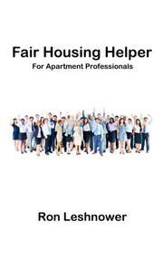 Fair Housing Helper for Apartment Professionals by Ron Leshnower