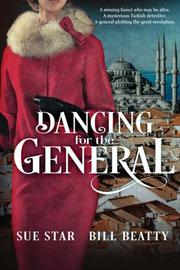 DANCING FOR THE GENERAL by Sue Star