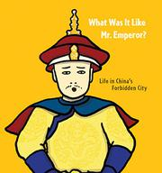 WHAT WAS IT LIKE, MR. EMPEROR? by Chiu Kwong-chiu