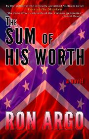 THE SUM OF HIS WORTH by Ron Argo