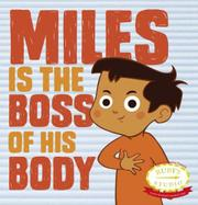 MILES IS THE BOSS OF HIS BODY by Samantha Kurtzman-Counter