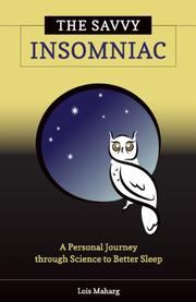THE SAVVY INSOMNIAC by Lois Maharg