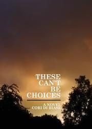THESE CAN'T BE CHOICES by Cori Cooper Di Biase