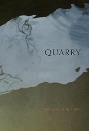 QUARRY by Meredith Ann Fuller