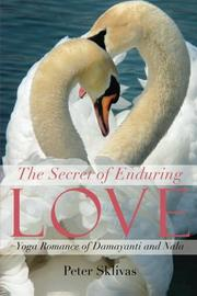 THE SECRET OF ENDURING LOVE by Peter Sklivas