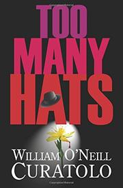 TOO MANY HATS by William O'Neill  Curatolo