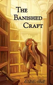 The Banished Craft by E.D.E. Bell
