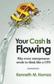 Your Cash Is Flowing by Kenneth M. Homza
