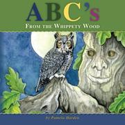 ABC's From The Whippety Wood by Pamela Harden