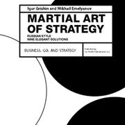 The Martial Art of Strategy by Igor Grishin