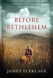 BEFORE BETHLEHEM by James J. Flerlage