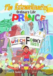 The Extraordinarily Ordinary Life of Prince Which Fork's First by Prince A Sanders