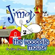 Jimey the Woodpile Mouse by Elar Ericsson