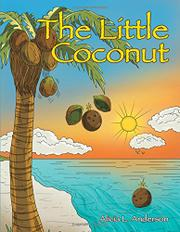 THE LITTLE COCONUT by Alicia L. Anderson