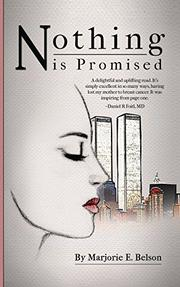 Nothing is Promised by Marjorie E. Belson