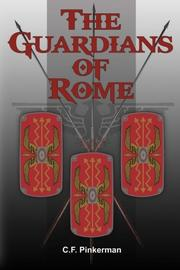 THE GUARDIANS OF ROME by C. F. Pinkerman