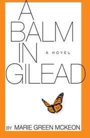 A Balm in Gilead by Marie Green McKeon