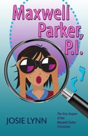 MAXWELL PARKER, P.I. by Josie Lynn