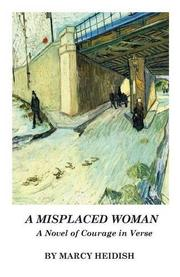 A Misplaced Woman by Marcy Heidish