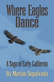 WHERE EAGLES DANCE by Marian  Sepulveda