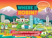 WHERE IS ROBIN? LOS ANGELES by Robin  Barone