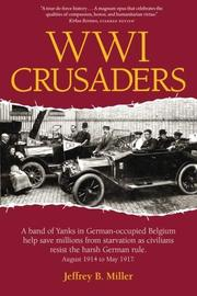 WWI CRUSADERS by Jeffrey B. Miller