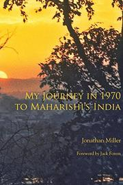 MY JOURNEY IN 1970 TO MAHARISHI'S INDIA  by Jonathan Miller