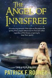 The Angel of Innisfree by Patrick F. Rooney