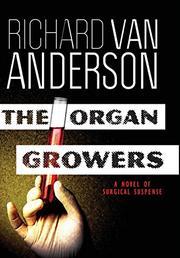 THE ORGAN GROWERS by Richard Van Anderson