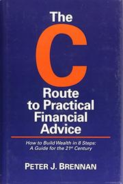 The C Route to Practical Financial Advice by Peter J. Brennan