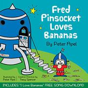 Fred Pinsocket Loves Bananas by Peter Apel