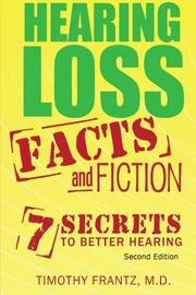 Hearing Loss: Facts and Fiction by Timothy Frantz