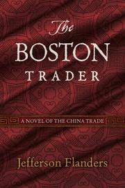 THE BOSTON TRADER by Jefferson Flanders
