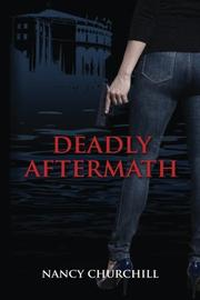 DEADLY AFTERMATH by Nancy Churchill