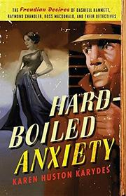 Hard-Boiled Anxiety by Karen Huston Karydes