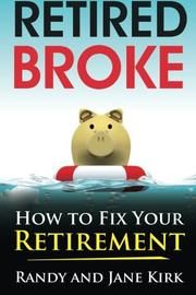 RETIRED BROKE by Randy Kirk