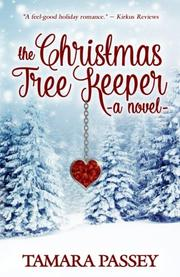 The Christmas Tree Keeper by Tamara Passey