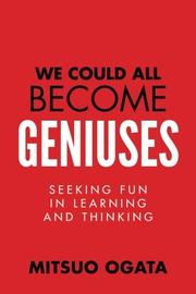We Could All Become Geniuses by Mitsuo Ogata