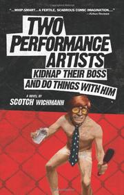 Two Performance Artists Kidnap Their Boss And Do Things With Him by Scotch Wichmann
