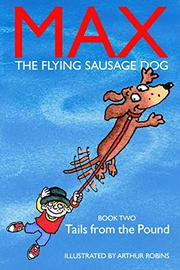 Max The Flying Sausage Dog by Arthur Robins