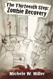 The Thirteenth Step: Zombie Recovery by Michele W. Miller